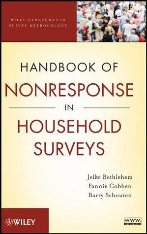 Handbook of Nonresponse in Household Surveys (Wiley Handbooks in Survey Methodology) Jelke Bethlehem