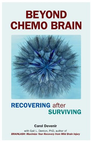Beyond Chemo Brain: Recovering after Surviving Carol Devenir