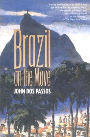 Brazil on the Move John Dos Passos