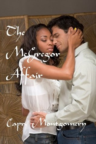 The McGregor Affair (Men of Action, #3)  by  Capri Montgomery