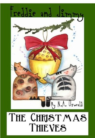 A Freddie and Jimmy Story - The Christmas Thieves  by  N.A. Oswald
