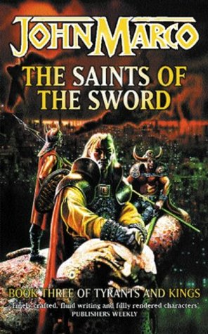 The Saints Of The Sword (Tyrants & Kings 3)  by  John Marco