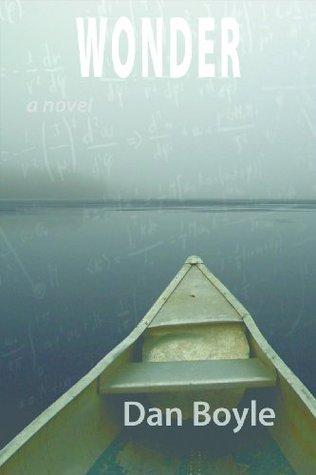 Wonder: a Novel  by  Dan Boyle