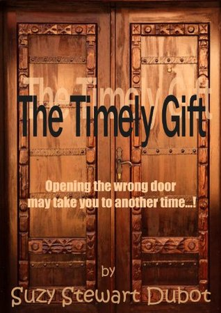 The Timely Gift  by  Suzy Stewart Dubot