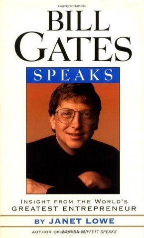 Bill Gates Speaks: Insight from the Worlds Greatest Entrepreneur  by  Janet Lowe
