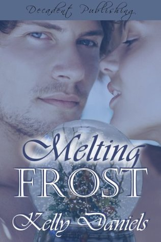 Melting Frost  by  Kelly Daniels