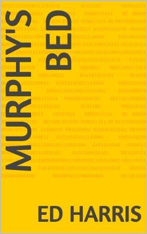 Murphys Bed  by  Ed  Harris