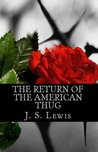 The Return of the American Thug (The Jamaican American Thug Drama Saga Book 3 2014 Edition)