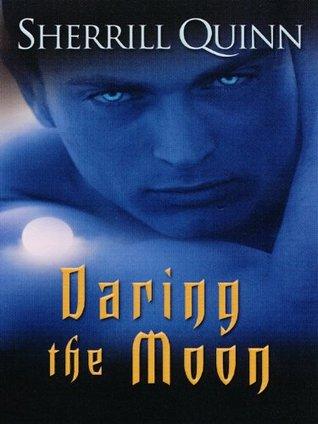 Daring The Moon (Moon, #1)  by  Sherrill Quinn