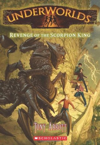 Revenge of the Scorpion King (Underworlds, #3)