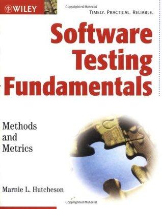 Software Testing Fundamentals: Methods and Metrics Marnie L. Hutcheson