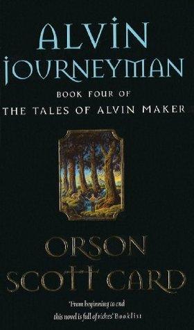 Alvin Journeyman: Number 4 in series  by  Orson Scott Card