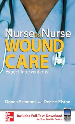 Nurse to Nurse Wound Care Donna J. Scemons