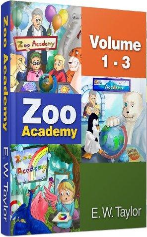 Zoo Academy (Teil 1-3/Volume 1-3): Kinderbuch Deutsch-Englisch/Bilingual Childrens Book German-English (Zoo Academy - Bilingual German/English) E.W. Taylor