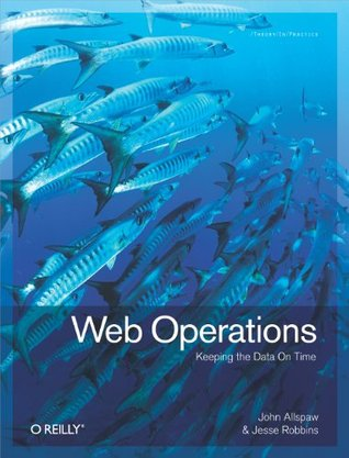 Web Operations: Keeping the Data On Time John Allspaw