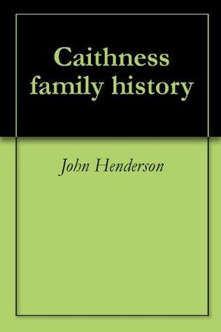 Caithness family history  by  John Henderson