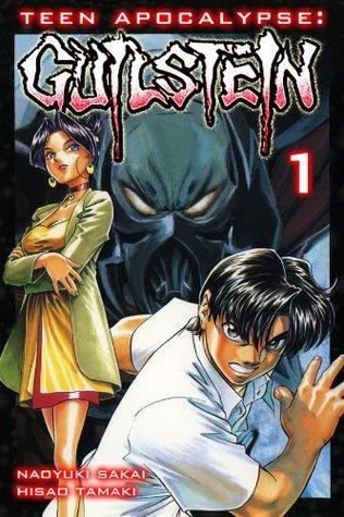 Teen Apocalypse: GUILSTEIN, Volume 1  by  Naoyuki Sakai