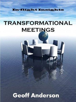 Transformational Meetings  by  Geoff Anderson
