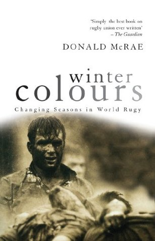 Winter Colours: Changing Seasons in World Rugby Donald McRae