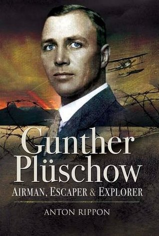 Gunther Pluschow: Airmen, Escaper and Explorer  by  Anton Rippon