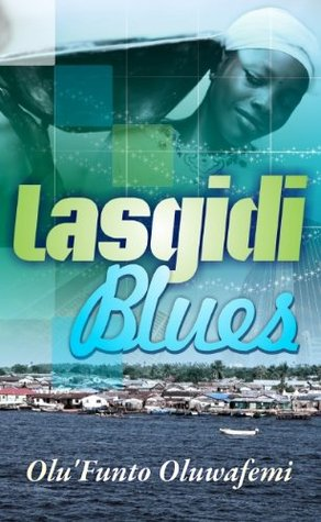 Lasgidi Blues  by  Olufunto Oluwafemi