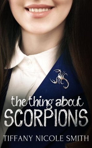 The Thing About Scorpions (Scorpions, #1)
