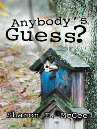 Anybodys Guess?  by  Sharon E. McGee
