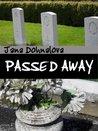 Passed Away : The Life On The Last Way  by  Jana Dohnalova