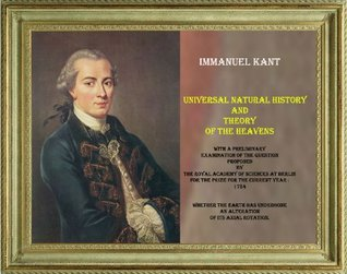 Kants Cosmogony . Universal Natural History And Theory Of The Heavens  by  Immanuel Kant