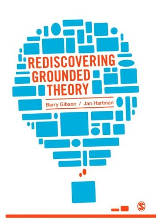 Rediscovering Grounded Theory Barry Gibson