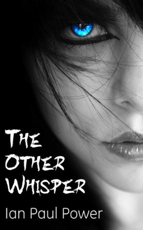 The Other Whisper (The Other Series) Ian Paul Power
