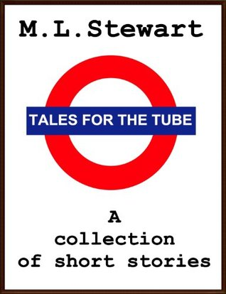 Tales for the Tube.  by  M.L. Stewart