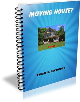 Moving House The Easy Way! Jean E. Brewer