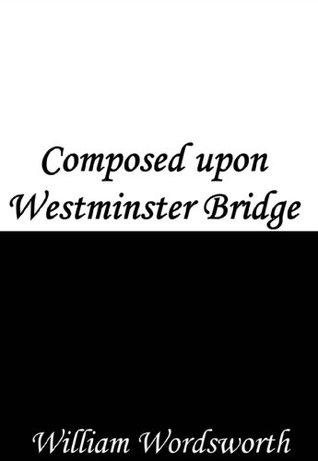wordsworth composed upon westminster bridge analysis