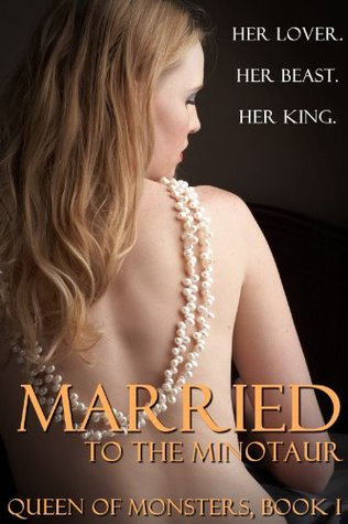 Married to the Minotaur (Queen of Monsters, #1) (Monster Sex) Erica Stone
