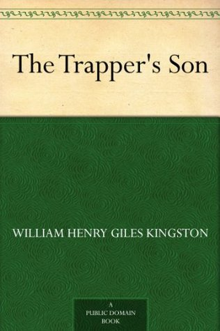 The Trappers Son W.H.G. Kingston
