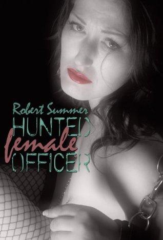 Hunted Female Officer Robert Summer