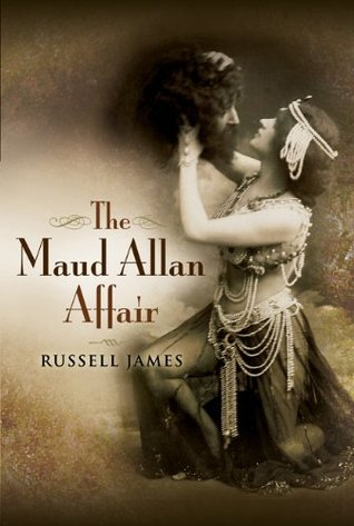 The Maud Allan Affair  by  Russell James