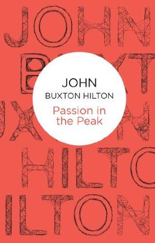 Passion In The Peak (Simon Kenworthy 14) (Bello) John Buxton Hilton