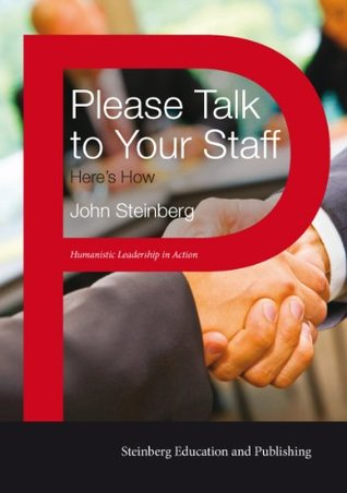 Please Talk to Your Staff: Heres How  by  John Steinberg