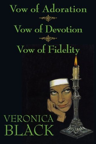 Vow of Adoration/Vow of Devotion/Vow of Fidelity  by  Veronica Black