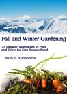 Fall and Winter Gardening 25 Organic Vegetables to Plant and