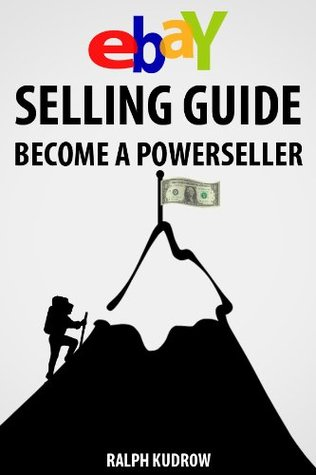 eBay Selling Guide: Become A Powerseller Ralph Kudrow