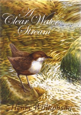 A Clear Water Stream  by  Henry Williamson