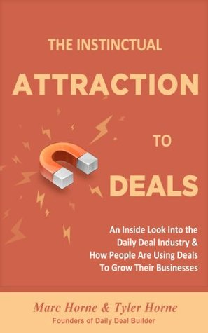 The Instinctual Attraction to Deals  by  Tyler Horne