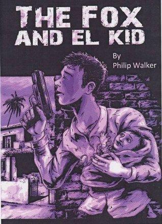 The Fox and El Kid Philip Walker