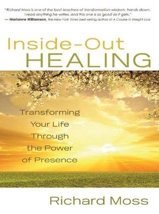 Inside-Out Healing  by  Richard Moss