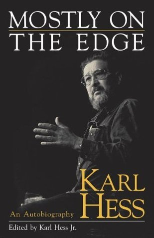 Mostly on the Edge: An Autobiography  by  Karl Hess