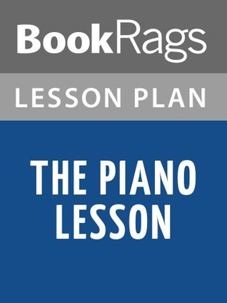 The Piano Lesson Lesson Plans  by  BookRags