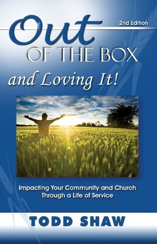 Out of the Box and Loving It!  by  Todd Shaw